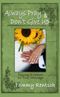 Always Pray & Don't Give Up, by Tammy Rentsch