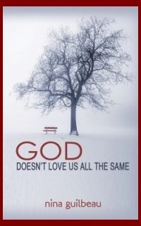 God Doesn't Always Love Us the Same, by Nina Guilbeau
