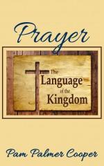 Prayer The Language of the Kingdom