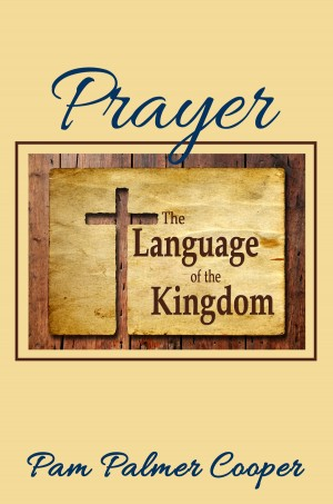 Prayer The Language of the Kingdom